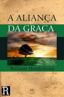 A Aliança da Graça – William Hendriksen